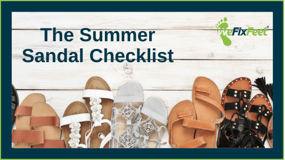 The Summer Sandal Checklist from We Fix Feet