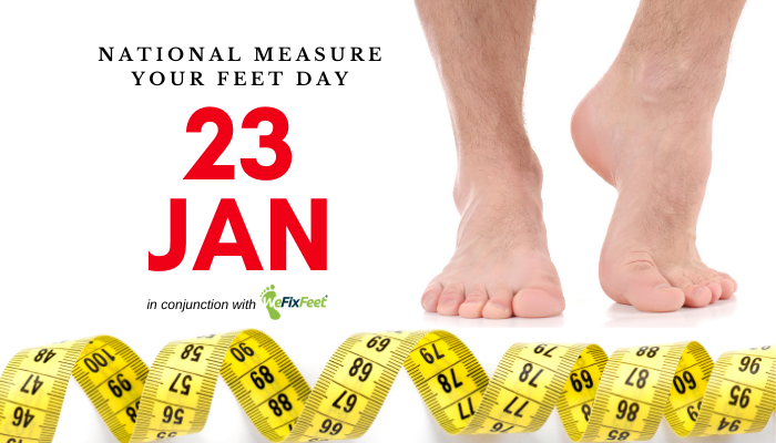 23rd January National Measure Your Feet Day